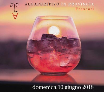 Aloaperitivo – 10 giugno 2018 - Villa Mercede a Frascati