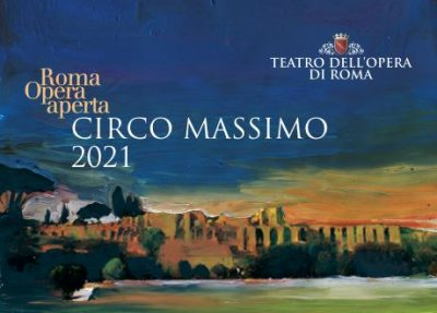Teatro dell'Opera di Roma - Circo Massimo 2021